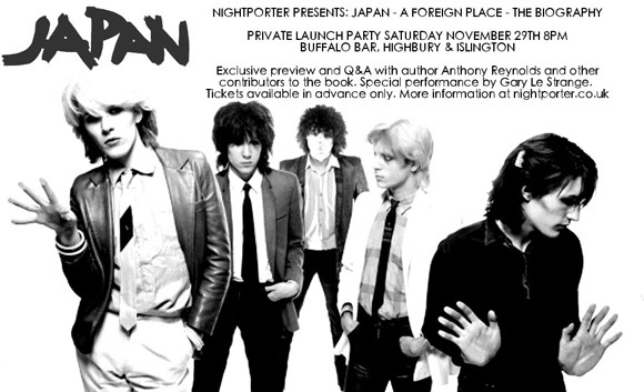 Nightporter Presents - Japan A Foreign Place - The Biography. Launch Party Saturday November 29th 8pm - 3am. Buffalo Bar, Highbury & Islington - adjacent to the tube station and Famous Cock Tavern. Entry by advance ticket purchase only - no door sales on the night.